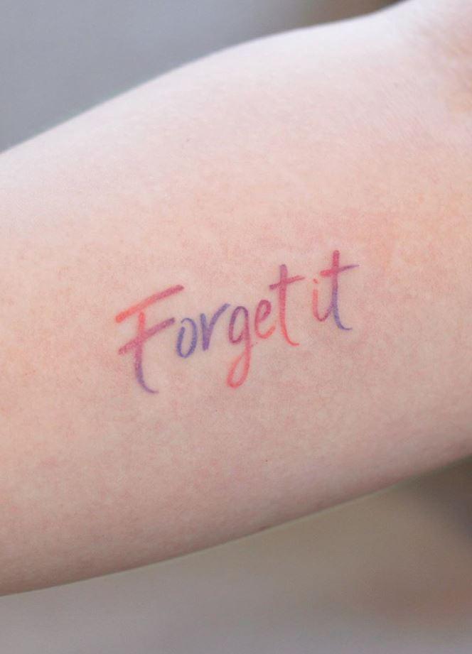 Forget It Tattoo
